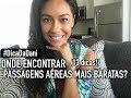 ONDE ENCONTRAR PASSAGENS AÉREAS MAIS BARATAS? (13 dicas!)