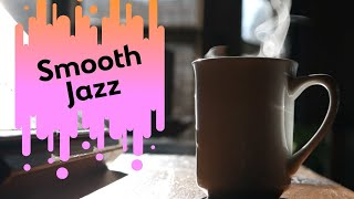 Relaxing Music - Smooth Jazz Instrumental Music - Background Music - Jazz Music