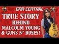 watch he video of Guns N' Roses: The True Story Behind Malcolm Young (AC/DC) & Guns N' Roses & Axl Rose, Slash!