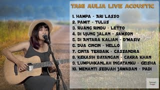 Tami Aulia Live Acoustic Full Album Cover Terbaik MP3