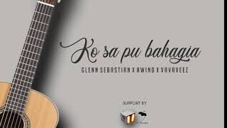 Ko Sa Pu Bahagia - Glenn sebastian X Awind X VavaVeez - Official Audio