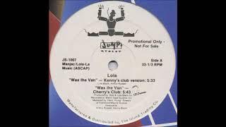 Lola - Wax The Van (Cherry's Club) (1987)