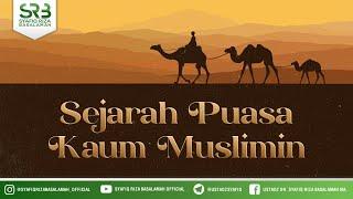 Sejarah Puasa Kaum Muslimin - Ustadz Dr Syafiq Riza Basalamah MA