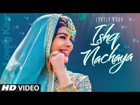 ISHQ NACHAYA Lyrics | Lovely Kaur Mp3 Song Download