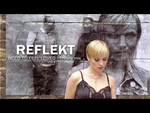 Reflekt - Need to Feel Loved [Tribute mix] (Remixes)
