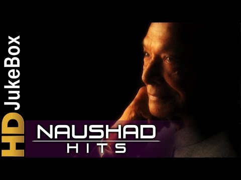 Naushad Hits | Bollywood Evergreen Songs | Classic Romantic Songs Collection