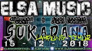 LAGI SYANTIK VERSI LAMPUNG & KUMBANG HATI ELSA MUSIC LIVE SUKADANA (1)