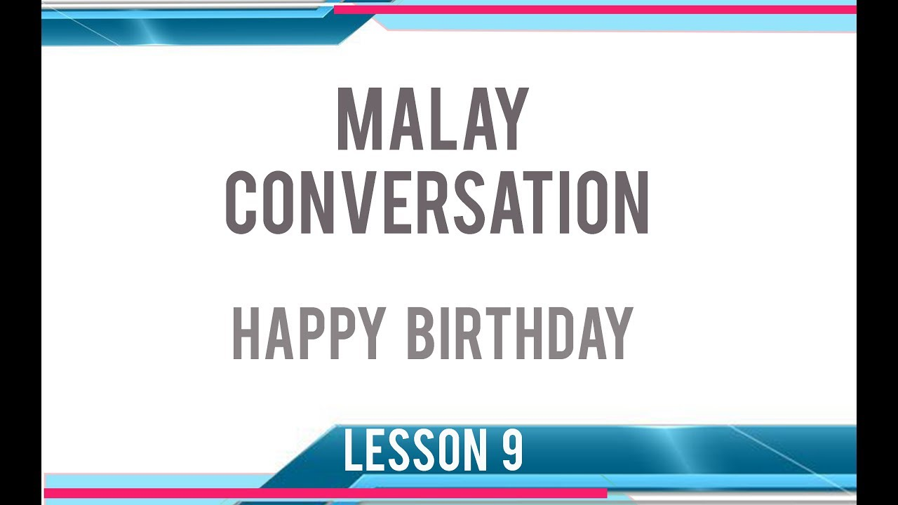 malay conversation easy malay 9 happy birthday