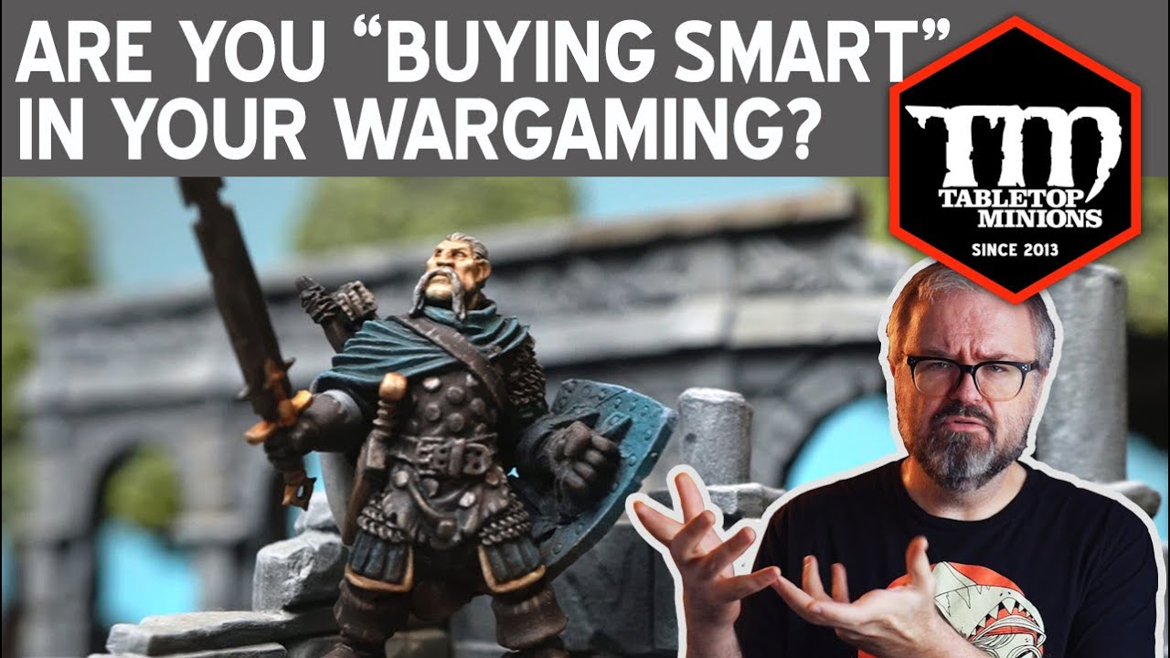 "Are You ""Buying Smart"" in Your Wargaming?"