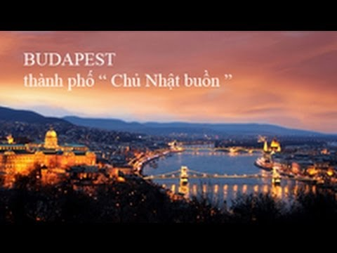 Th Nh Ph Ch Nh T Bu N Budapest Youtube