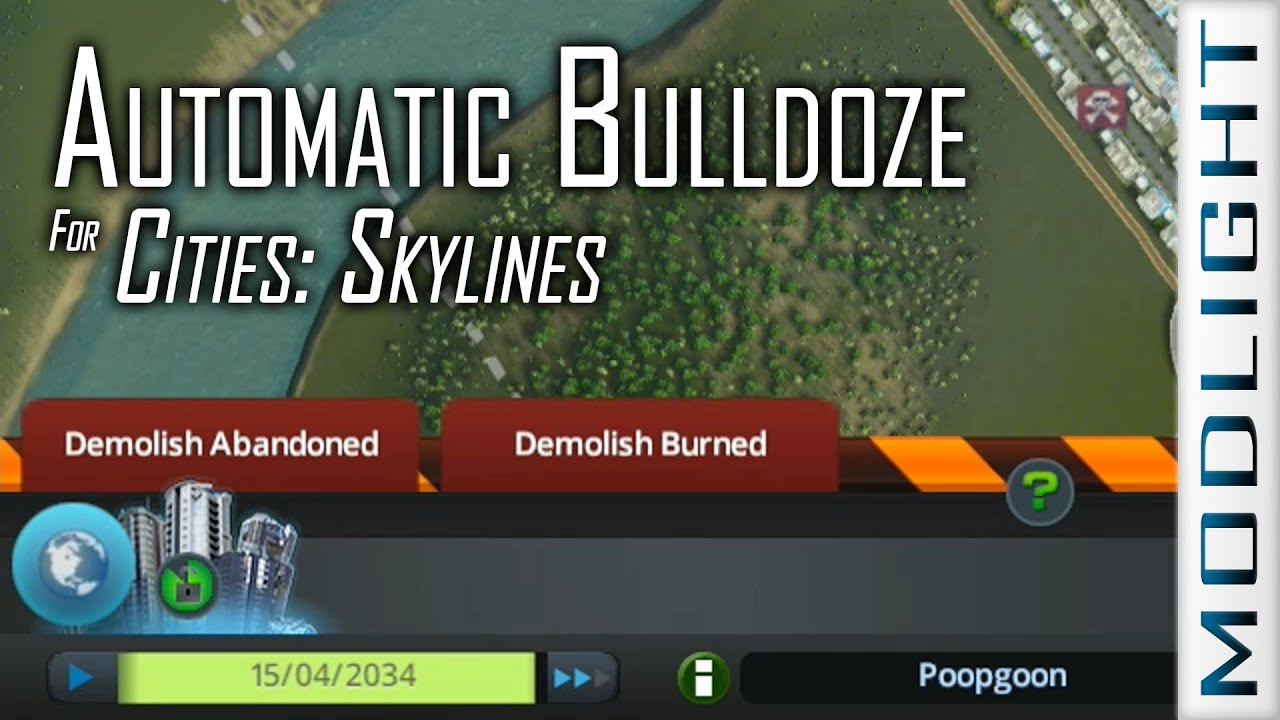 Automatic Bulldoze Cities Skylines Modlight Youtube