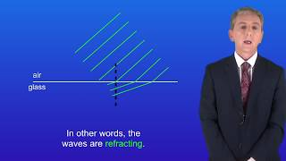"""GCSE Science Revision Physics """"Refraction of Waves"""""""