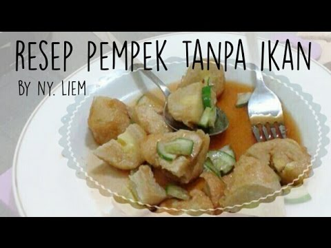 Resep Pempek Dos Tanpa Ikan By Ny Liem Youtube