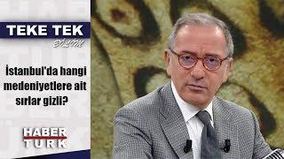Teke Tek Bilim - 30 Haziran 2019 (İstanbul'da hangi medeniyetlere ait sırlar gizli?)