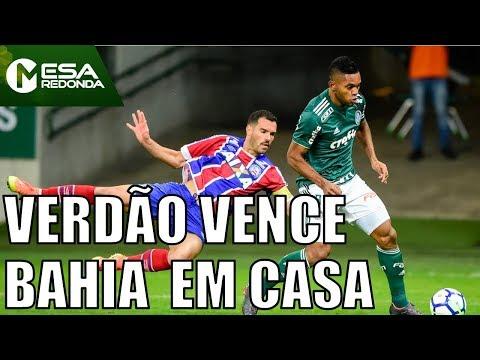 Palmeiras 3 X 0 Bahia | Borja Marca E Palmeiras Vence O Bahia No Allianz - Mesa Redonda (20/05/18)