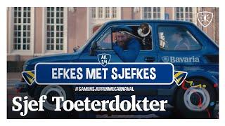 EFKES MET SJEFKES  - SJEF TOETERDOKTER