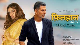 Filhaal: Akshay Kumar ft. Nupur Sanon & Ammy Virk । B Praak । Jaani । Latest New Punjabi Song 2019