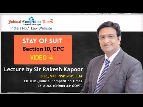 STAY OF SUIT-Res-Subjudice Sec-10, Civil Procedure Code (CPC)- Lecture by  Sir RAKESH KAPOOR-Video 4