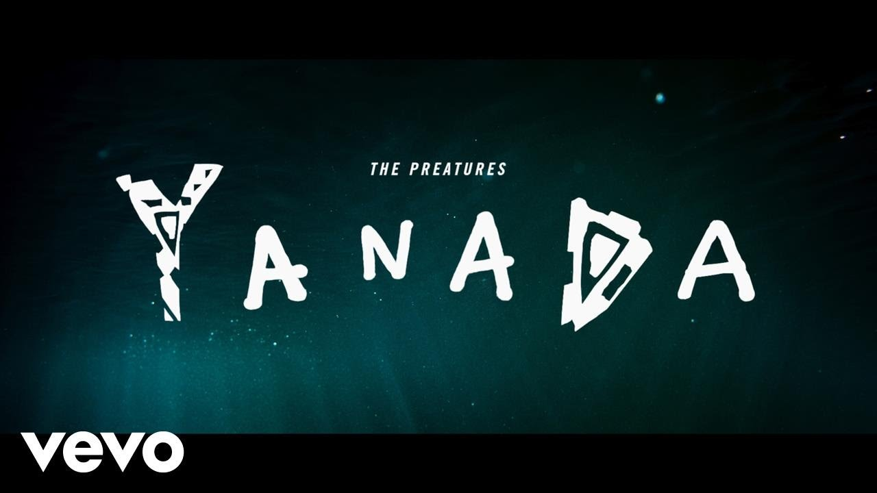 the-preatures-yanada-thepreaturesvevo