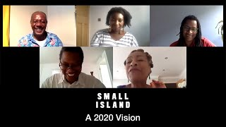 Small Island | A 2020 Vision – Seen From Afar and Close-up | National Theatre at Home