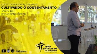 Cultivando o Contentamento - Culto Devocional - IP Altiplano - 06/09