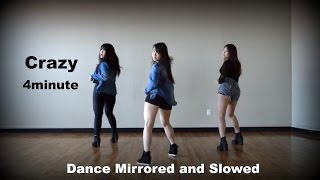 미쳐 crazy 4minute dance tutorial mirrored and slowed