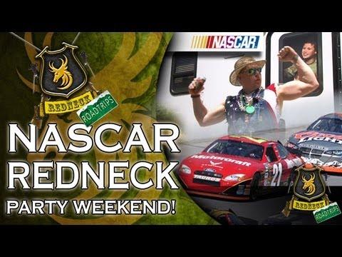 NASCAR- Redneck Party Weekend!