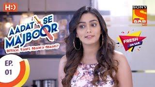 Video Aadat Se Majboor - आदत से मजबूर - Ep 01 - 3rd October, 2017 download MP3, 3GP, MP4, WEBM, AVI, FLV November 2017