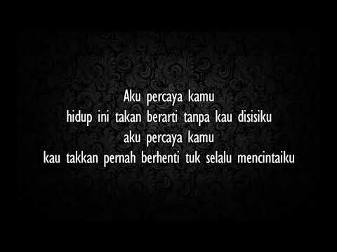 D'Masiv - aku percaya kamu (lirik)