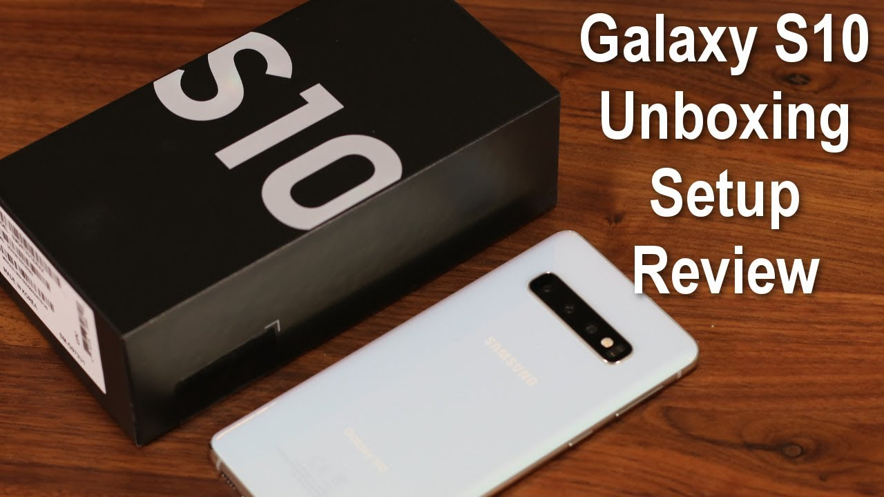 Samsung Galaxy S10: Unboxing, Review, and First Time Setup