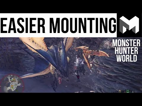 How to mount monsters easier: Monster Hunter World Guide