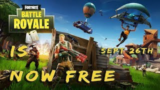 Fortnite Battle Royale Free To Play September 26th