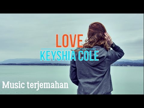 Love - Keyshia Cole Terjemahan Indonesia