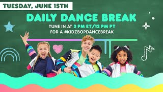 🔴 KIDZ BOP Daily Dance Break [Tuesday, June 15th]
