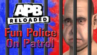 APB Reloaded: Fun Police on Patrol