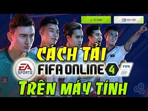 Cách Tải Fifa Online 4 Trên Máy Tính PC Và Laptop Nhanh Nhất