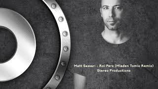 Matt Sassari - Roi Perc - Mladen Tomic Remix - Stereo Productions