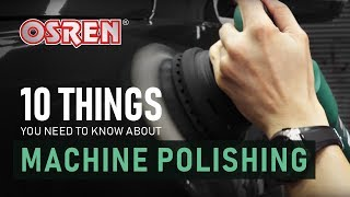 10 Things You Need to Know About Machine Polishing