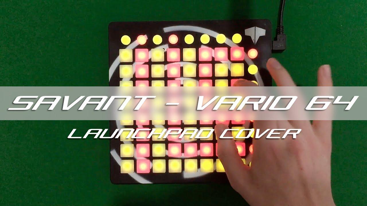 Savant - Vario 64 // Launchpad Cover - YouTube