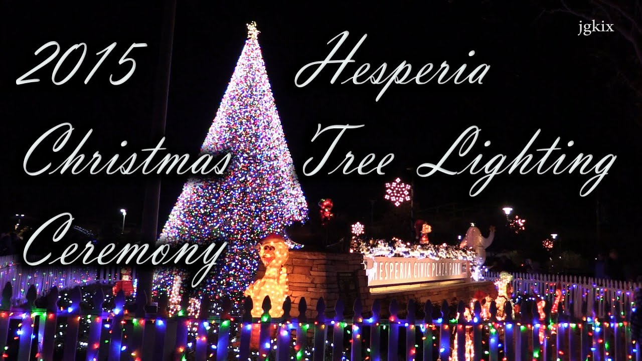2015 christmas tree lighting ceremony in hesperia youtube