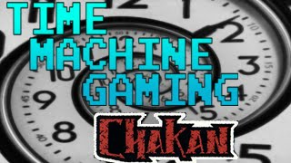 Time Machine Gaming: Chakan-the forever man