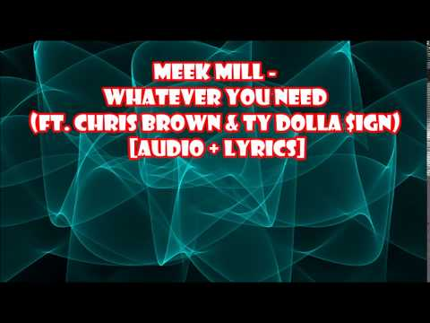 Meek Mill Whatever You Need feat  Chris Brown and Ty Dolla $ign AUDIO + LYRICS
