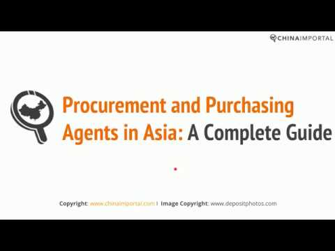 Procurement and Purchasing Agents in China: Video Tutorial