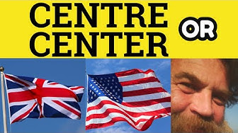 🔵 Centre or Center re-er British and American Spelling Differences - ESL British English Spelling