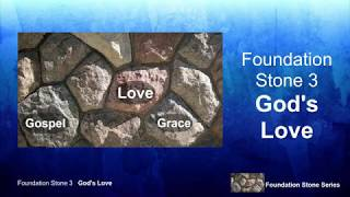 "Foundation Stones- ""God's Love"""