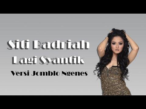 Parody Siti Badriah - Lagi Syantik Versi Jomblo Ngenes