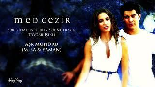 Med Cezir Müzikleri - Aşk Mühürü (Mira & Yaman)