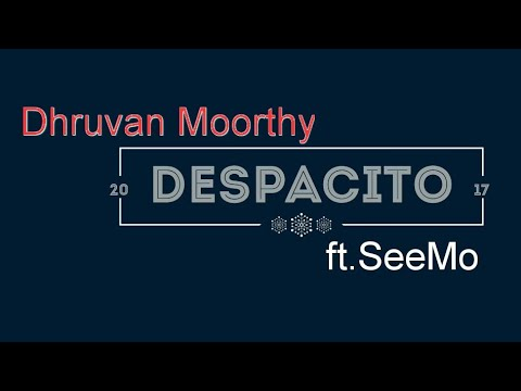 """DESPACITO"" Hindi ( Lyrics ) Cover By Dhruvan Moorthy Ft.SeeMo"