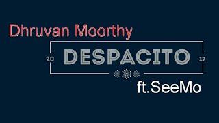 """DESPACITO"" Hindi ( lyrics ) Cover by Dhruvan Moorthy ft.SeeMo"