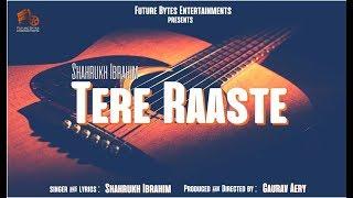 Tere Raaste - Shahrukh Ibrahim (Acoustic Version)   Latest Hindi Song 2018   FBE